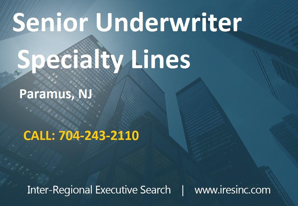 Job Posting Senior Underwriter Specialty Lines NJ